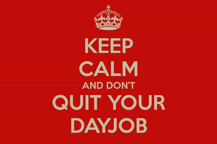 don't quit your job