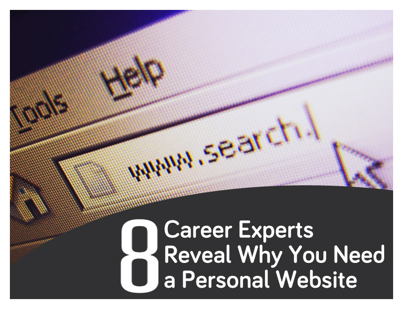 8 Career Experts Reveal 8 Reasons Why Every Careerist Should Own a Personal Website